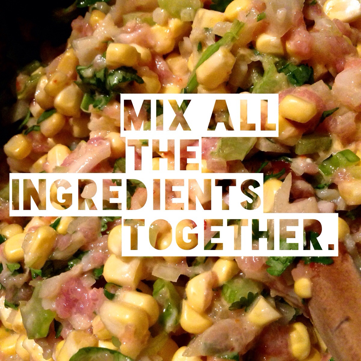 Corn Fritters Mix all ingredients together