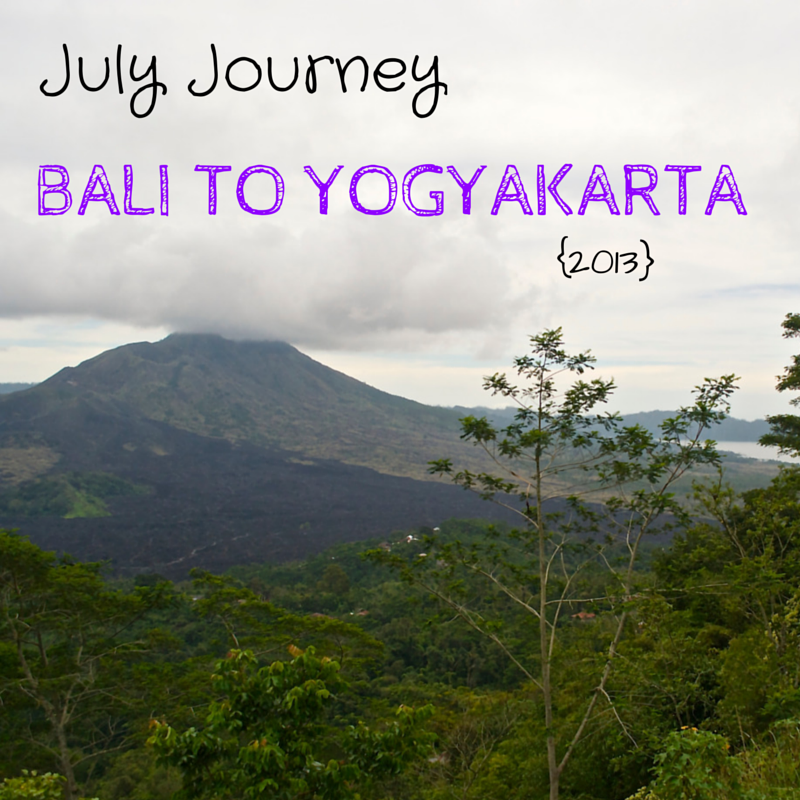 July Journey Bali to Yogya 2013 Title Pic