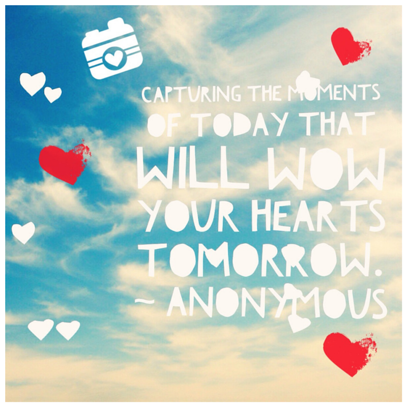Capturing the Moments Quote Pic