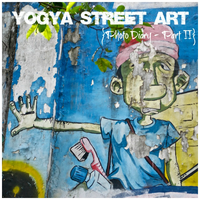 Yogya Street Art Photo diary Part 2 Title Pic