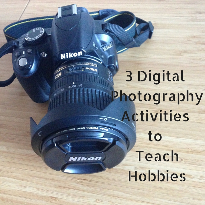 3 Digital PhotographyActivities to teach Hobbies Title Pic